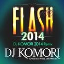 FLASH featuring CHiE (Foxxi misQ) & EMI MARIA (DJ KOMORI 2014 Remix)/DJ Komori