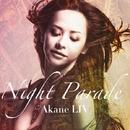 NIGHT PARADE/AKANE LIV