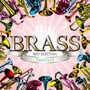 BRASS BEST SELECTION ~FANTASY~/V.A.