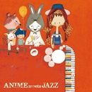 ANIME meets JAZZ~Cheerful Songs~/Kazumi Tateishi Trio