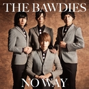 NO WAY/THE BAWDIES