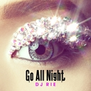 Go All Night/DJ RIE