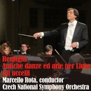 レスピーギ: リュートのための古風な舞曲とアリア(全曲) 他/マルチェロ・ロータ指揮、チェコ・ナショナル交響楽団