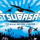 TSUBASA ~はばたいて~ feat. PES (RIP SLYME), DAG FORCE & RAM HEAD/下拓