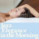 JAZZ ELEGANCE IN THE MORNING/VARIOUS