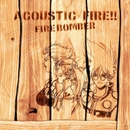 マクロス7 ACOUSTIC FIRE !!/FIRE BOMBER