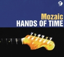 HANDS OF TIME/Mozaic (Chris Camozzi)