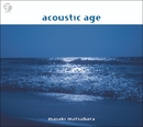 acoustic age/松原 正樹