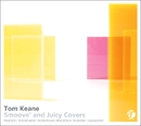 Smoove' and Juicy Covers/Tom Keane