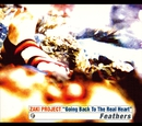 """Feathers/ZAKI PROJECT""""Going Back To The Real Heart"""""""