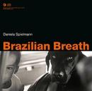 Brazilian Breath/Daniela Spielmann