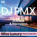 Miss Luxury (West Coast Mix) featuring OG Kid Frost, FOESUM, B.Thompson/DJ PMX