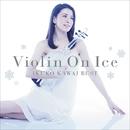 Violin On Ice 川井郁子ベスト/川井 郁子