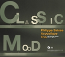 My Favorite Songs - Classic Mood/Philippe Saisse Acoustique Trio