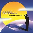 ソリッド・グラウンド/Bobby Caldwell