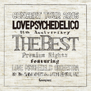 15th ANNIVERSARY TOUR -THE BEST- LIVE/LOVE PSYCHEDELICO