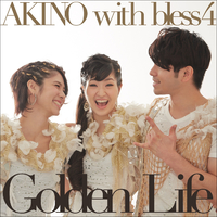 Golden Life / OVERNIGHT REVOLUTION/AKINO with bless4