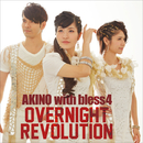 OVERNIGHT REVOLUTION / Golden Life/AKINO with bless4
