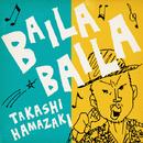 BAILA BAILA/浜崎貴司