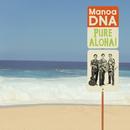 PURE ALOHA!/ManoaDNA