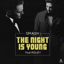 ザ・ナイト・イズ・ヤング feat. ライドリー -EP/スマッシュ