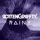 Rainy/ROTTENGRAFFTY