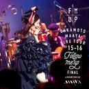 """LIVE TOUR 2015-2016""""FOLLOW ME UP""""FINAL at 中野サンプラザ/坂本 真綾"""