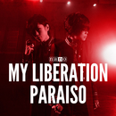 MY LIBERATION / PARAISO【ナノver.】/ナノ