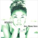 ONE MORE KISS/HIMIKO