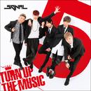 TURN UP THE MUSIC/5IGNAL