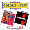 GOLDEN BEST SQUARE JUNGLE/FOREVER CRUSH GALS/クラッシュギャルズ