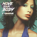 MOVE YOUR BODY/T-GROOVE