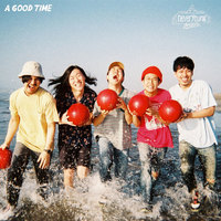 A GOOD TIME/never young beach