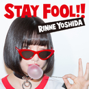 STAY FOOL!!/吉田凜音