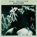 TRUE IMITATION/REACTION