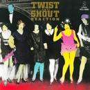 TWIST AND SHOUT/REACTION