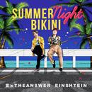 SUMMER NIGHT BIKINI/EINSHTEIN & 言xTHEANSWER