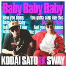 Baby Baby Baby feat. SWAY/佐藤 広大