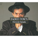 FADED TOWN/真田 広之