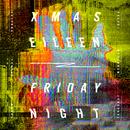 Friday Night/Xmas Eileen