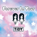 Forever In Your/TIDY