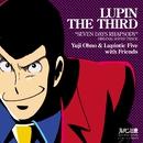 ルパン三世テレビスペシャル『セブンデイズ ラプソディ』 オリジナル・サウンドトラック「SEVEN DAYS RHAPSODY」/大野雄二