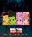 TVアニメ「HUNTER×HUNTER」オリジナル・サウンドトラック2/音楽:平野義久