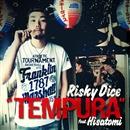 TEMPURA feat.HISATOMI 【配信限定】/RISKY DICE