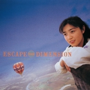 ESCAPE FROM DIMENSION/菊池桃子