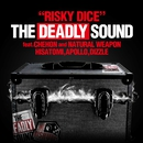 THE DEADLY SOUND feat.CHEHON, NATURAL WEAPON,HISATOMI,APOLLO,DIZZLE (配信限定)/RISKY DICE