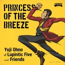 PRINCESS OF THE BREEZE/Yuji Ohno & Lupintic Five with Friends