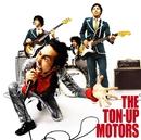 THE TON-UP MOTORS/THE TON-UP MOTORS