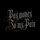 Drop of INK/Pay money To my Pain