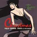 "LUPIN THE THIRD JAZZ ""Christmas""/大野雄二トリオ&フレンズ YUJI OHNO TRIO & FRIENDS"